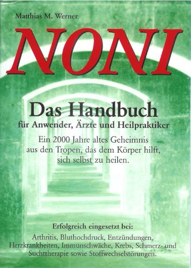 NONI - DAS HANDBUCH FÜR ANWENDER, ÄRZTE UND HEILPRAKTIKER